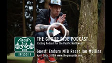 The Group Ride Episode 9 - Ian Mullins - Ultra Endurance MTB Racer